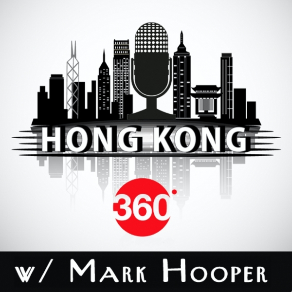 Hong Kong 360 w/ Mark Hooper - Cherian George